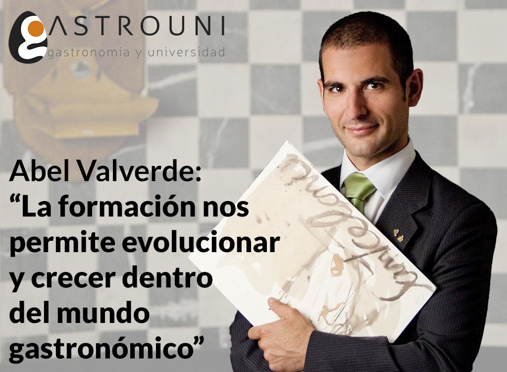 """Abel Valverde: """"La formación nos permite evolucionar y crecer dentro del mundo gastronómico"""""""