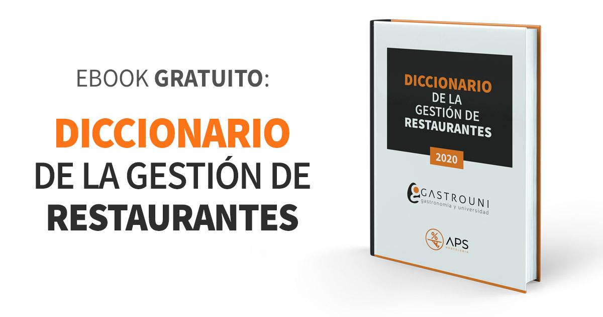 El Diccionario de la Gestión de Restaurantes de Gastrouni y APS Hostelería